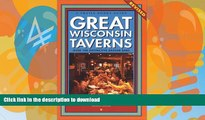 READ BOOK  Great Wisconsin Taverns: Over 100 Distinctive Badger Bars (Trails Books Guide)  BOOK