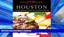GET PDF  Food Lovers  Guide to® Houston: The Best Restaurants, Markets   Local Culinary Offerings