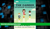 Price The Career Upgrade Roadmap: 90 Days to a Better Job and a Better Life Olivia Gamber PDF