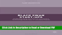 Read Black Swan Start-ups: Understanding the Rise of Successful Technology Business in Unlikely