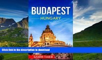 READ BOOK  Budapest: The best Budapest Travel Guide The Best Travel Tips About Where to Go and
