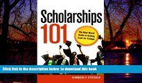 Pre Order Scholarships 101: The Real-World Guide to Getting Cash for College Kimberly Ann Stezala