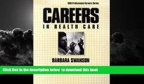 Pre Order Careers in Health Care (Vgm Professional Careers) Barbara Swanson Full Ebook