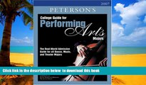 Pre Order College Guide for Performing Arts Majors 2007 (Peterson s College Guide for Performing