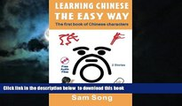 Best Price Sam Song Learning Chinese The Easy Way: Read   Understand The Symbols of Chinese
