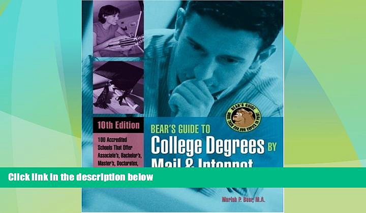 Best Price Bears  Guide to College Degrees by Mail and Internet (Bear s Guide to College Degrees