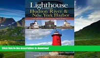 FAVORITE BOOK  The Lighthouse Handbook: The Hudson River and New York Harbor (The Original