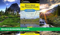 READ BOOK  Marco Island, Ten Thousand Islands (National Geographic Trails Illustrated Map)  GET