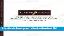 Read CarverGuide, The Chairperson s Role as Servant-Leader to the Board (J-B Carver Board