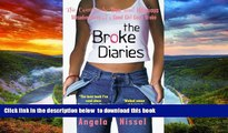 Best Price Angela Nissel The Broke Diaries: The Completely True and Hilarious Misadventures of a