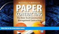 READ book Paper Contracting: The How-To of Construction Management Contracting Gary Moselle BOOOK