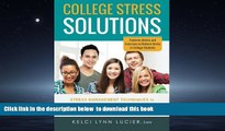Pre Order College Stress Solutions: Stress Management Techniques to *Beat Anxiety *Make the Grade