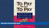 READ THE NEW BOOK To Pay Or Not To Pay: Insider Secrets to Beating Credit Card Debt and Creditors