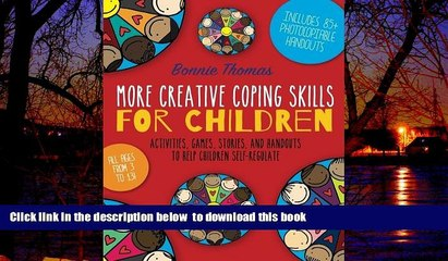 Pre Order More Creative Coping Skills for Children: Activities, Games,  Stories, and Handouts to