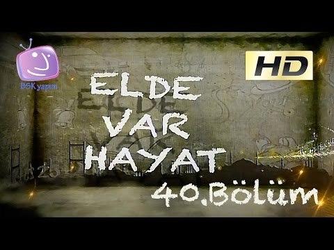 Elde Var Hayat - 40.Bölüm