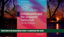 Best Price  Globalization and the Singapore Curriculum: From Policy to Classroom (Education