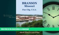 READ THE NEW BOOK Branson, Missouri: Travel Guide to Fun City, U.S.A. for a Vacation or a Lifetime