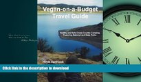 READ THE NEW BOOK Vegan-on-a-Budget Travel Guide: Healthy and Safe Cross-Country Camping Featuring