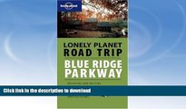 READ BOOK  Road Trip: Blue Ridge Parkway 1/E (Lonely Planet Road Trip) FULL ONLINE