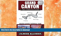 READ BOOK  Grand Canyon: The Complete Guide: Grand Canyon National Park (Full Color Travel Guide)