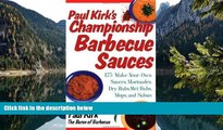 Online  Paul Kirk s Championship Barbecue Sauces: 175 Make-Your-Own Sauces, Marinades, Dry Rubs,