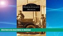FAVORITE BOOK  Huron  County  Michigan   (MI)   (Images  of  America)  PDF ONLINE
