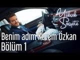 Yüksek Sosyete 1. Bölüm - Benim Adım Kerem Özkan