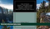 Buy  THE STRAW GIANT--TRIUMPH AND FAILURE: AMERICA S ARMED FORCES. A REPORT FROM THE FIELD. Full