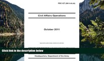 Buy United States Government US Army Field Manual FM 3-57 (FM 3-05.40) Civil Affairs Operations