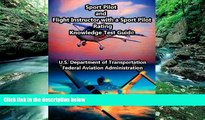 Buy FAA Sport Pilot and Flight Instructor with a Sport Pilot Rating Knowledge Test Guide Full Book