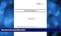 Pre Order Field Manual FM 4-40 (FM 10-1) Quartermaster Operations  October 2013 United States