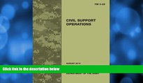Pre Order Field Manual FM 3-28 Civil Support Operations August 2010 United States Government US