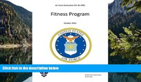 Buy United States Government US Air Force Air Force Instruction AFI 36-2905 Fitness Program