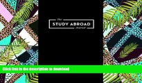 FAVORIT BOOK The Study Abroad Journal: Your Roadmap to an Epic Experience Abroad READ EBOOK