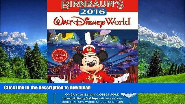 FAVORIT BOOK Birnbaum s 2016 Walt Disney World: The Official Guide (Birnbaum Guides) READ NOW PDF