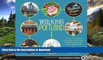 FAVORIT BOOK Walking Portland: 30 Tours of Stumptown s Funky Neighborhoods, Historic Landmarks,