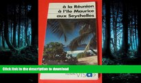 READ THE NEW BOOK A la Reunion, a l ile Maurice, aux Seychelles (Hachette guides [bleus] visa)