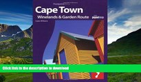 READ THE NEW BOOK Cape Town, The Winelands   Garden Route: Full colour regional travel guide to