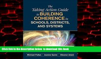 Best Price Michael Fullan The Taking Action Guide to Building Coherence in Schools, Districts, and