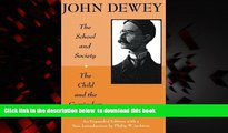 Buy John Dewey The School and Society and The Child and the Curriculum (Centennial Publications of