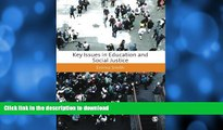 liberty books  Key Issues in Education and Social Justice (Education Studies: Key Issues) online