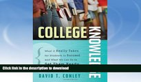 Best books  College Knowledge: What It Really Takes for Students to Succeed and What We Can Do to