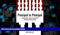 Price Principal to Principal: Conversations in Servant Leadership and School Transformation Rocky