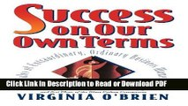 PDF Success On Our Own Terms: Tales of Extraordinary, Ordinary Business Women PDF Free