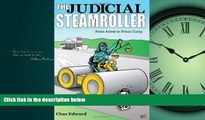 READ THE NEW BOOK The Judicial Steamroller: From Arrest Through Prison Camp Chas Edward BOOOK ONLINE