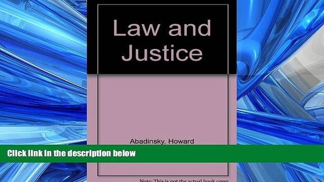 FAVORIT BOOK Law and Justice (Nelson-Hall series in justice administration) Howard Abadinsky READ