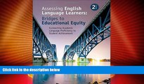 Price Assessing English Language Learners: Bridges to Educational Equity: Connecting Academic