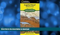 READ BOOK  Capitol Reef National Park (National Geographic Trails Illustrated Map) FULL ONLINE