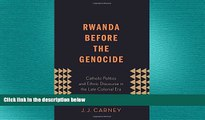 READ PDF [DOWNLOAD] Rwanda Before the Genocide: Catholic Politics and Ethnic Discourse in the Late