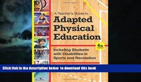 Buy Martin E. Block Ph.D. A Teacher s Guide to Adapted Physical Education: Including Students With
